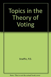 Cover of: Topics in the theory of voting | Philip D. Straffin