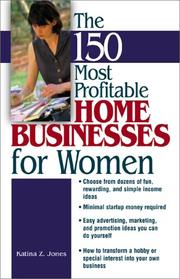 The 150 Most Profitable Home Businesses For Women