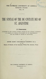 Cover of: The syntax of the De civitate Dei of St. Augustine ... | Colbert, Mary Columkille Sister