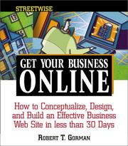 Cover of: Streetwise get your business online | Robert T. Gorman