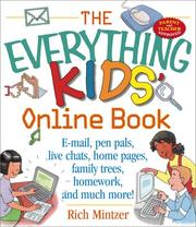 Cover of: The everything kids' online book: e-mail, pen pals, live chats, home pages, family trees, homework, and much more!