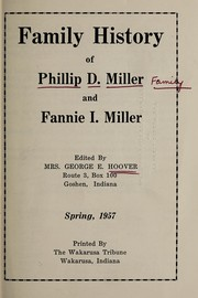Cover of: Family history of Phillip D. Miller and Fannie I. Miller ... | Kathryn Schmucker Hoover