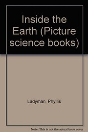Cover of: Inside the earth. | Phyllis Ladyman