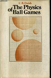 Cover of: The physics of ball games | C. B. Daish