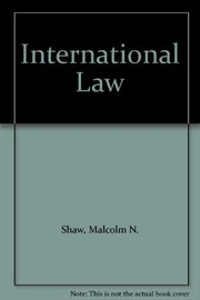 Cover of: International law | Malcolm N. Shaw
