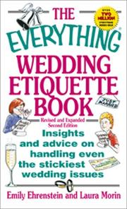 Cover of: The Everything Wedding Etiquette Book: Insights and Advice on Handling Even the Stickiest Wedding Issues (Everything Series)