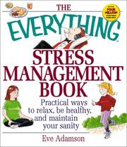 Cover of: The Everything Stress Management Book: Practical Ways to Relax, Be Healthy, and Maintain Your Sanity (Everything Series)