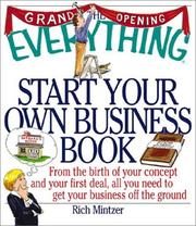 Cover of: The Everything Start Your Own Business Book: From the Birth of Your Concept and Your First Deal, All You Need to Get Your Business Off the Ground (Everything Series)