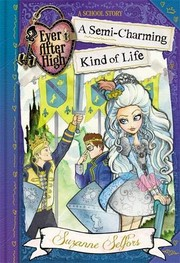 Cover of: Ever After High: A Semi-Charming Kind of Life: A School Story, Book 3