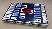 Cover of: Dowding and the Battle of Britain. | Wright, Robert