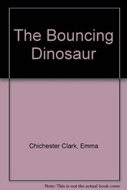 Cover of: The bouncing dinosaur | Emma Chichester Clark