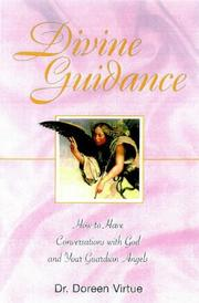 Cover of: Divine Guidance: How to Have a Dialogue with God and Your Guardian Angels