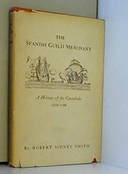 Cover of: The Spanish guild merchant | Smith, Robert S.