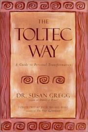 The Toltec Way by Susan Gregg
