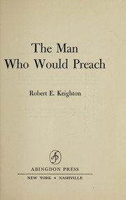 Cover of: The man who would preach
