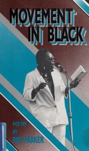 Cover of: Movement in Black: The Collected Poetry of Pat Parker, 1961-1978