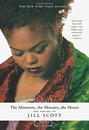 Cover of: The Moments, the Minutes, the Hours | Jill Scott