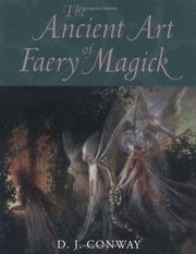 The ancient art of faery magick by D. J. Conway