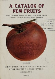 Cover of: A catalog of new fruits mostly originated at the New York State Agricultural Experiment Station, 1933-34 | New York State Fruit Testing Cooperative Association