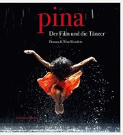 Cover of: Donata & Wim Wenders: Pina. The Film and the Dancers.