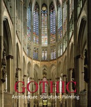 Cover of: Gothic: Architecture, Sculpture, Painting