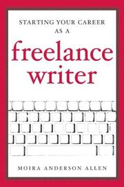 Cover of: Starting your career as a freelance writer | Moira Anderson Allen