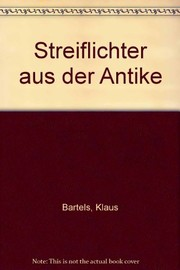 Cover of: Streiflichter aus der Antike by Klaus Bartels