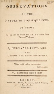 Cover of: Observations on the nature and consequences of those injuries to which the head is liable from external violence | Percivall Pott