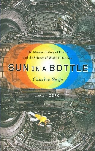 Sun in a bottle by Charles Seife
