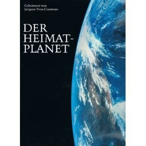 Der Heimatplanet by Kevin W. Kelley Jacques-Yves Cousteau