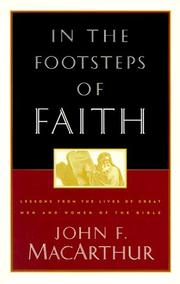 Cover of: In the footsteps of faith: lessons from the lives of great men and women of the Bible