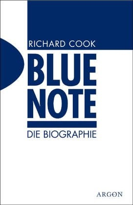 Blue Note - Die Biographie. by Robin Cook