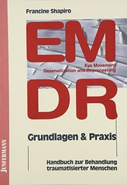 Cover of: EMDR ( Eye Movement Desensitization and Reprocessing). Grundlagen und Praxis