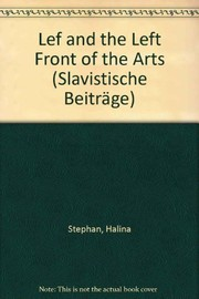 Cover of: Lef and the left front of the arts | Halina Stephan