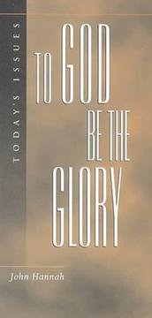 Cover of: To God be the glory