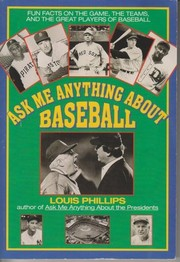 Cover of: Ask me anything about baseball | Louis Phillips