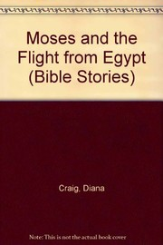 Cover of: Moses and the flight from Egypt | Diana Craig