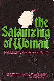 Cover of: The satanizing of woman | Demosthenes Savramis