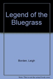 Cover of: Legend of the Bluegrass | Leigh Borden