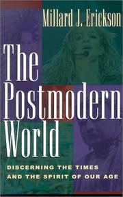 Cover of: The Postmodern World | Millard J. Erickson
