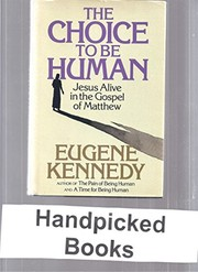 Cover of: The choice to be human | Eugene C. Kennedy