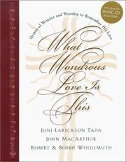 Cover of: What Wondrous Love Is This: Hymns of Wonder and Worship to Remember His Love (Hymns of Love and Worship)