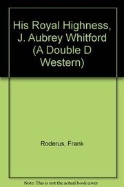 Cover of: His Royal Highness, J. Aubrey Whitford | Frank Roderus