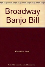 Cover of: Broadway Banjo Bill