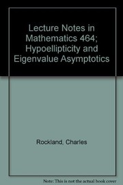 Cover of: Hypoellipticity and eigenvalue asymptotics | Charles Rockland