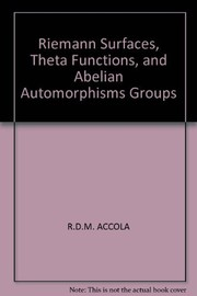 Cover of: Riemann surfaces, theta functions, and abelian automorphisms groups