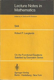 Cover of: On the functional equations satisfied by Eisenstein series | Robert P. Langlands