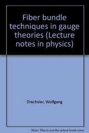 Cover of: Fibre bundle techniques in gauge theories | Drechsler, Wolfgang