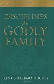 Cover of: Disciplines of a godly family | R. Kent Hughes