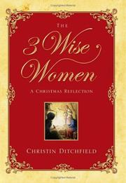 Cover of: The Three Wise Women: A Christmas Reflection